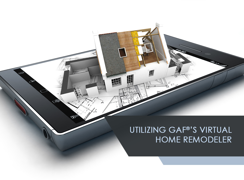 Utilizing GAFs Virtual Home Remodeler - Virtual home remodeler