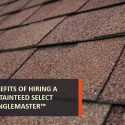 Benefits of Hiring a CertainTeed SELECT ShingleMaster™